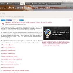 14 Libros PDF de Paulo Freire, la educación al servicio de la humanidad - Blog - red iberoamericana de docentes
