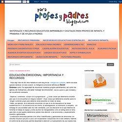 PARA PROFES Y PADRES: EDUCACIÓN EMOCIONAL: IMPORTANCIA Y RECURSOS