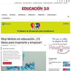 Stop Motion en educación. ¡15 ideas para inspirarte y empezar!