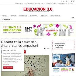 El teatro en la educación: ¡Interpretar es empatizar!