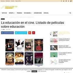 La educación en el cine. Listado de películas sobre educación - Educación 2.0