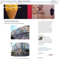 Arte y educación: Muralismo latino en San Francisco