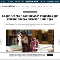 Educación: Lo que tienen en común todos los padres que dan una buena educación a sus hijos. Noticias de Alma, Corazón, Vida