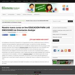 Nuestro nuevo curso on line EDUCACIÓN PARA LAS EMOCIONES de Orientación Andújar -Orientacion Andujar