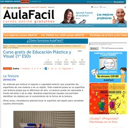 Curso gratis de Educación Plástica y Visual (1º ESO) - La Textura