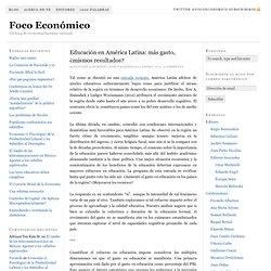 Educación en América Latina: más gasto, ¿mismos resultados? — Foco Económico