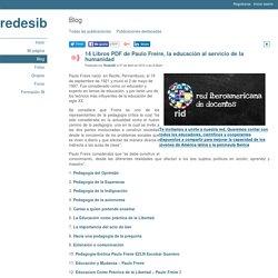 14 Libros PDF de Paulo Freire, la educación al servicio de la humanidad - Blog - redesib