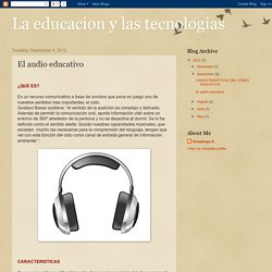 La educacion y las tecnologias: El audio educativo
