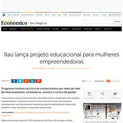 Itaú lança projeto educacional para mulheres empreendedoras - Seu Negócio