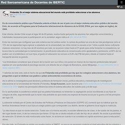 Finlandia: En el mejor sistema educacional del mundo está prohibido seleccionar a los alumnos – Red Iberoamericana de Docentes de IBERTIC