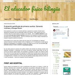 El educador físico bilingüe: Escape Room: una propuesta para evaluar primeros auxilios