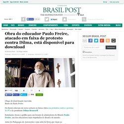 Obra do educador Paulo Freire, atacado em faixa de protesto contra Dilma, está disponível para download