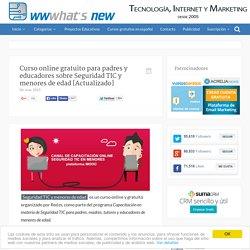 Curso online gratuito para padres y educadores sobre Seguridad TIC y menores de edad [Actualizado]