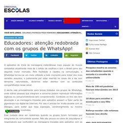 Educadores: atenção redobrada com os grupos de WhatsApp! - Revista Direcional EscolasRevista Direcional Escolas