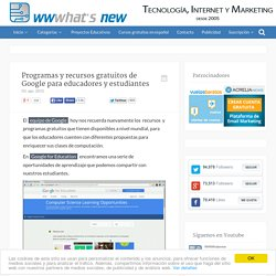 Programas y recursos gratuitos de Google para educadores y estudiantes