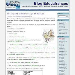 Blog Educafrances » Vocabulaire familier : l'argot en français