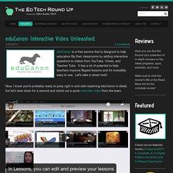 eduCanon: Interactive Video. Unleashed. - The EdTech Roundup