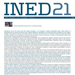 EDUCAR DESPUÉS DE AUSCHWITZ: LA BRECHA MORALINED21