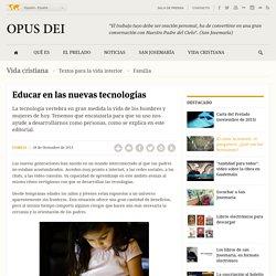 Educar en las nuevas tecnologías - Opus Dei