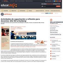 Actividades de capacitacion y reflexion para docentes: dile NO al bullying