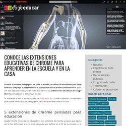 Elige EducarConoce las extensiones educativas de Chrome para aprender en la escuela y en la casa - Elige Educar