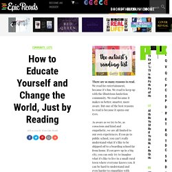 How to Educate Yourself and Change the World, Just by Reading