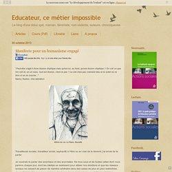 Educateur, ce métier impossible: Manifeste pour un humanisme engagé