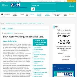 Éducateur technique spécialisé (ETS) - Fiche métier - Espace étudiant - S'orienter - ASH