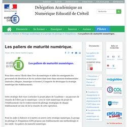 Délégation Académique au Numérique Educatif de Créteil - Les paliers de maturité numérique.