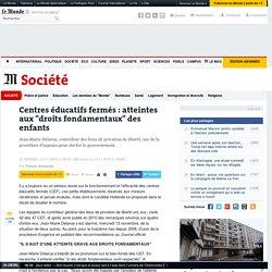 """Centres éducatifs fermés : des atteintes aux """"droits fondamentaux"""" des enfants - 2013"""