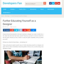 Further Educating Yourself as a Designer – Developers Fan