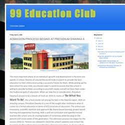 99 Education Club: ADMISSION PROCESS BEGINS AT PRESIDIUM DWARKA 6