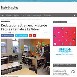 L'éducation autrement : visite de l'école alternative Le Vitrail