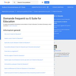 G Suite for Education: domande frequenti - Guida di Amministratore di G Suite