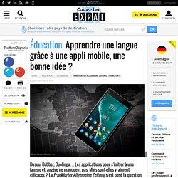 Éducation. Apprendre une langue grâce à une appli mobile, une bonne idée ?