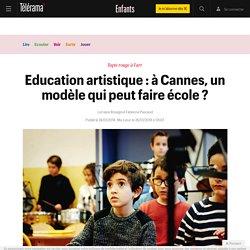 Education artistique : à Cannes, un modèle qui peut faire école ? - Enfants