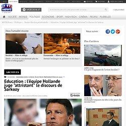 """Education : l'équipe Hollande juge """"attristant"""" le discours de Sarkozy - Élection présidentielle 2012"""