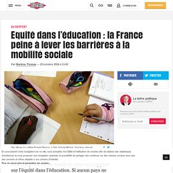 Equité dans l'éducation: la France peine à lever les barrières à la mobilité sociale