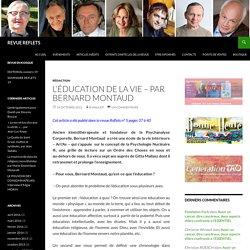 L'éducation de la vie – par Bernard Montaud