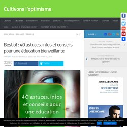 Best of : 40 astuces, infos et conseils pour une éducation bienveillante