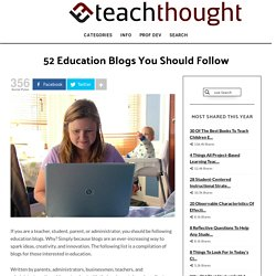52 Education Blogs You Should Follow