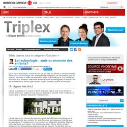 Triplex, le blogue techno de Radio-CanadaEducation