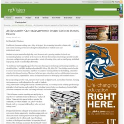 An Education-Centered Approach to 21st Century School Design ← rgVision Magazine