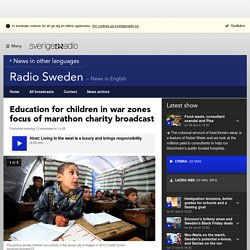 Education for children in war zones focus of marathon charity broadcast - Radio Sweden