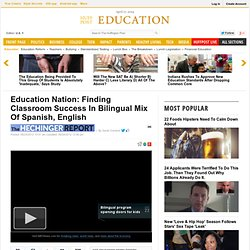 Education Nation: Finding Classroom Success In Bilingual Mix Of Spanish, English