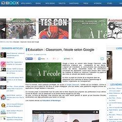 Education : Classroom, l'école selon Google