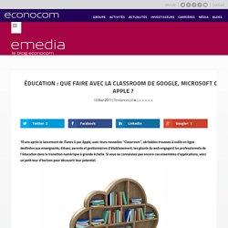 Éducation : que faire avec la Classroom de Google, Microsoft ou Apple ?