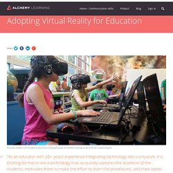 Adopting Virtual Reality for Education - Alchemy: Virtual Reality Communications Skills