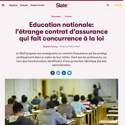 Education nationale: l'étrange contrat d'assurance qui fait concurrence à la loi