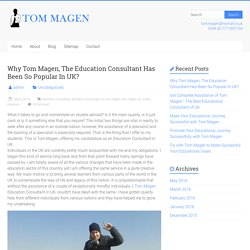 Why Tom Magen, The Education Consultant Has Been So Popular In UK? - My Blog